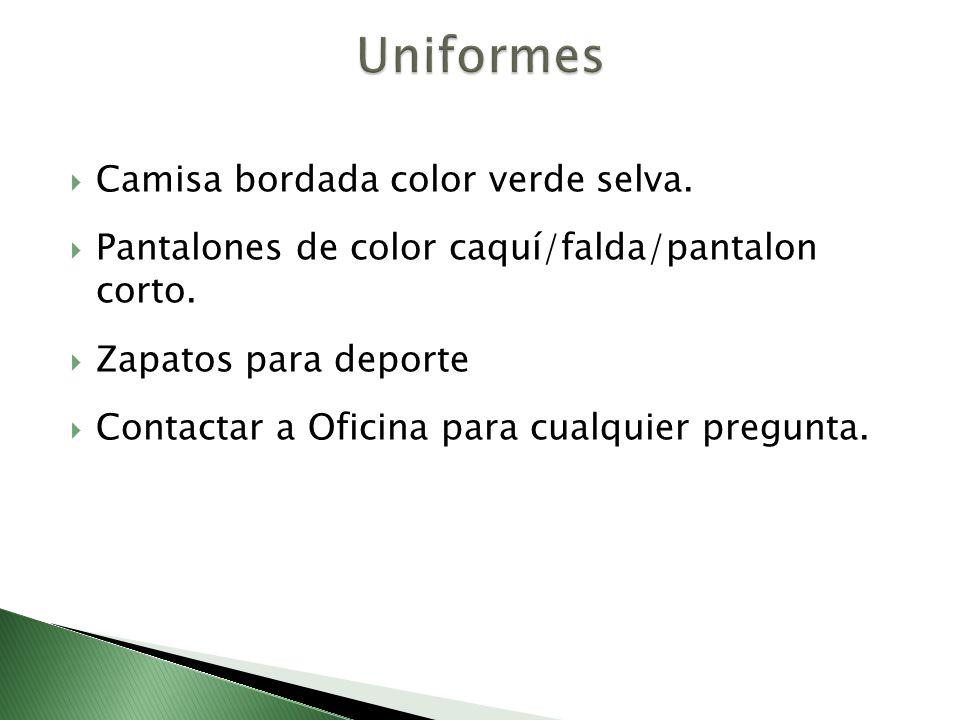 Camisa bordada color verde selva. Pantalones de color caquí/falda/pantalon corto. Zapatos para deporte Contactar a Oficina para cualquier pregunta.
