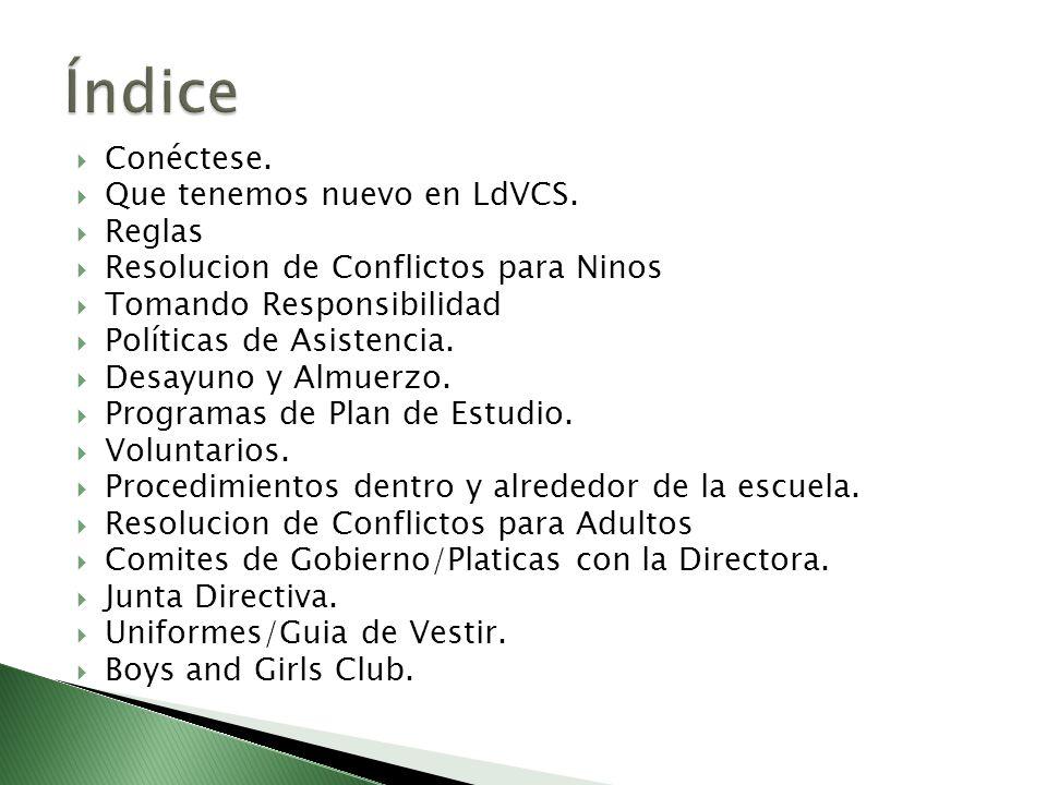 Conéctese. Que tenemos nuevo en LdVCS. Reglas Resolucion de Conflictos para Ninos Tomando Responsibilidad Políticas de Asistencia. Desayuno y Almuerzo