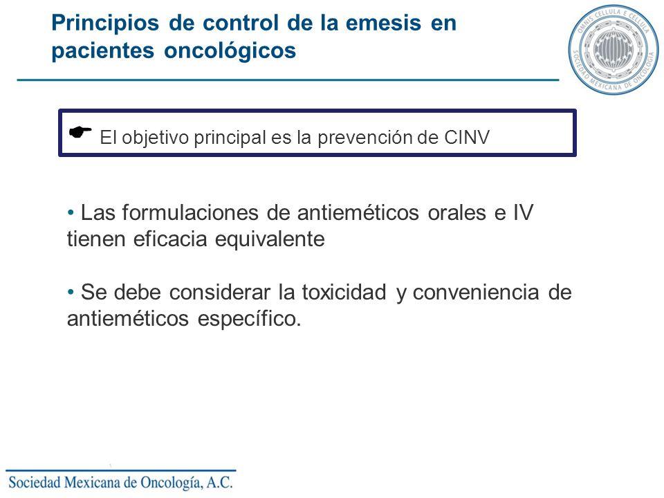 El objetivo principal es la prevención de CINV Las formulaciones de antieméticos orales e IV tienen eficacia equivalente Se debe considerar la toxicid
