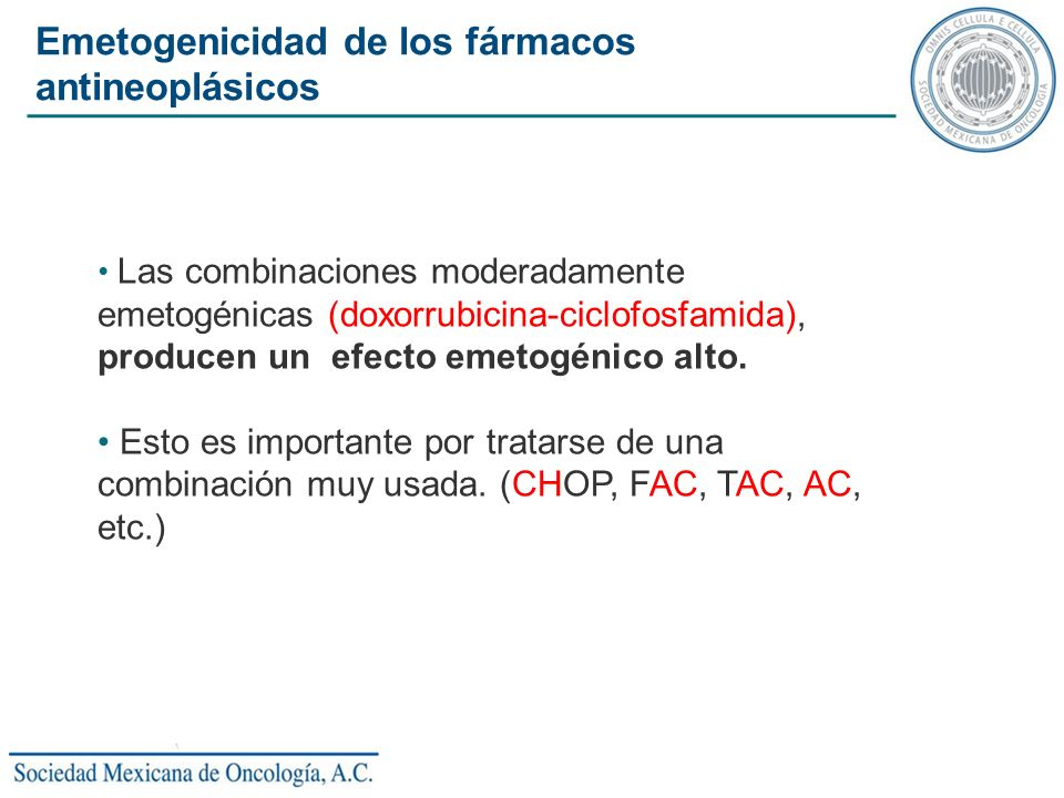 Las combinaciones moderadamente emetogénicas (doxorrubicina-ciclofosfamida), producen un efecto emetogénico alto.