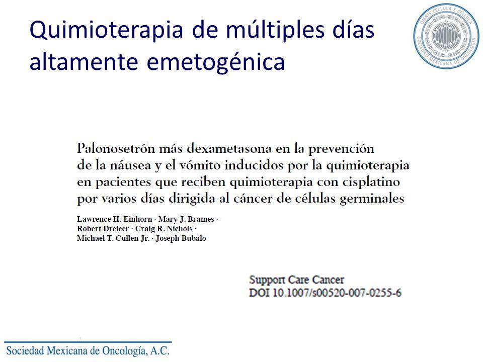 Quimioterapia de múltiples días altamente emetogénica Esquema de Tratamiento: Palonosetron 0.25mg día 1, 3 y 5, Dexametasona 20mg IV día 1 y 2, 8 mg V