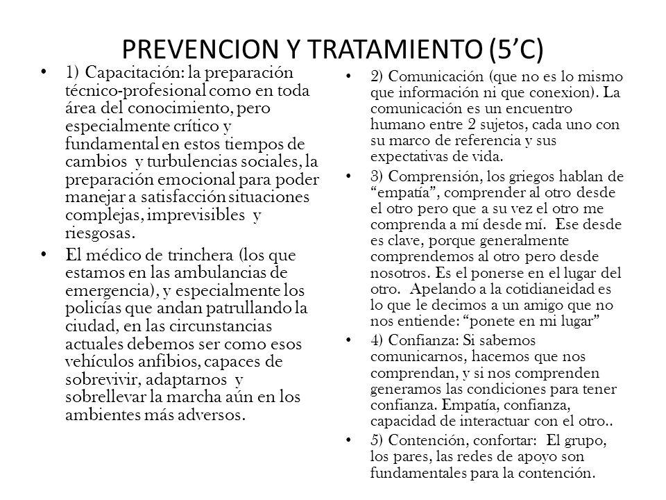 PREVENCION Y TRATAMIENTO (5C) 1) Capacitación: la preparación técnico-profesional como en toda área del conocimiento, pero especialmente crítico y fun