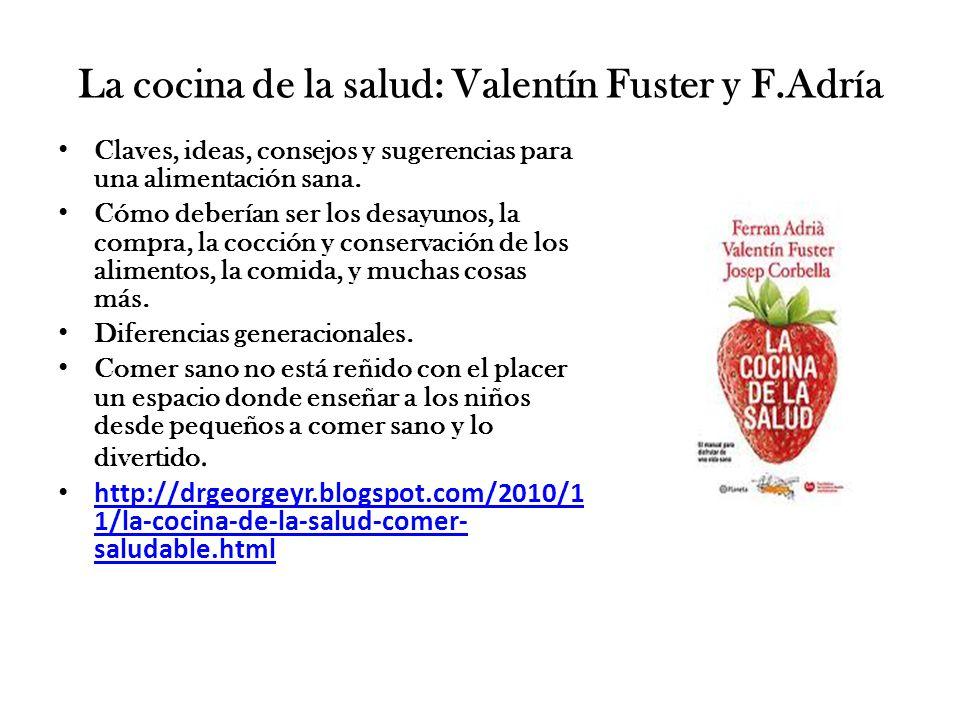 La cocina de la salud: Valentín Fuster y F.Adría Claves, ideas, consejos y sugerencias para una alimentación sana. Cómo deberían ser los desayunos, la