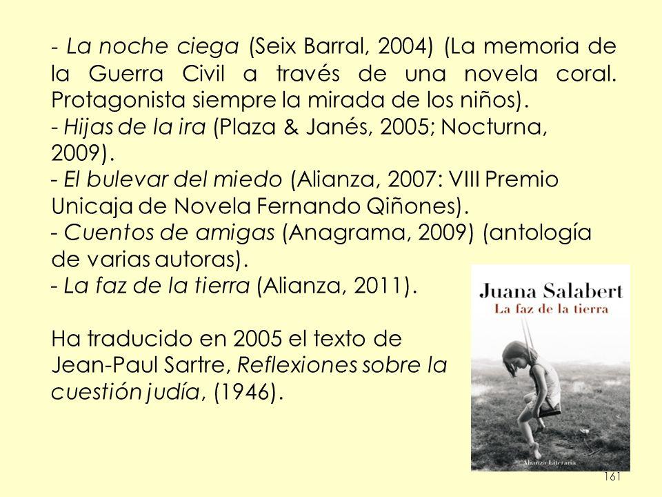 161 - La noche ciega (Seix Barral, 2004) (La memoria de la Guerra Civil a través de una novela coral. Protagonista siempre la mirada de los niños). -