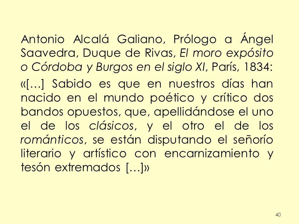 40 Antonio Alcalá Galiano, Prólogo a Ángel Saavedra, Duque de Rivas, El moro expósito o Córdoba y Burgos en el siglo XI, París, 1834: «[…] Sabido es q