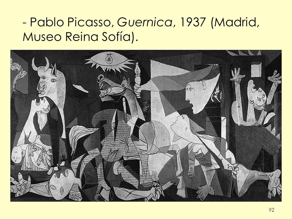92 - Pablo Picasso, Guernica, 1937 (Madrid, Museo Reina Sofía).