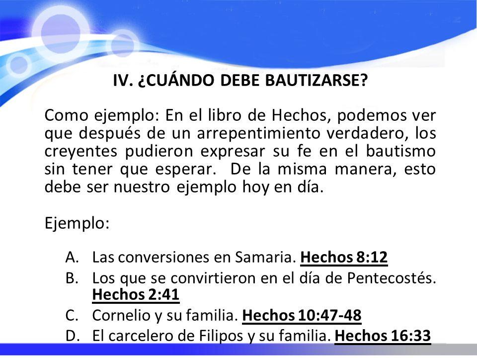 IV.¿CUÁNDO DEBE BAUTIZARSE.