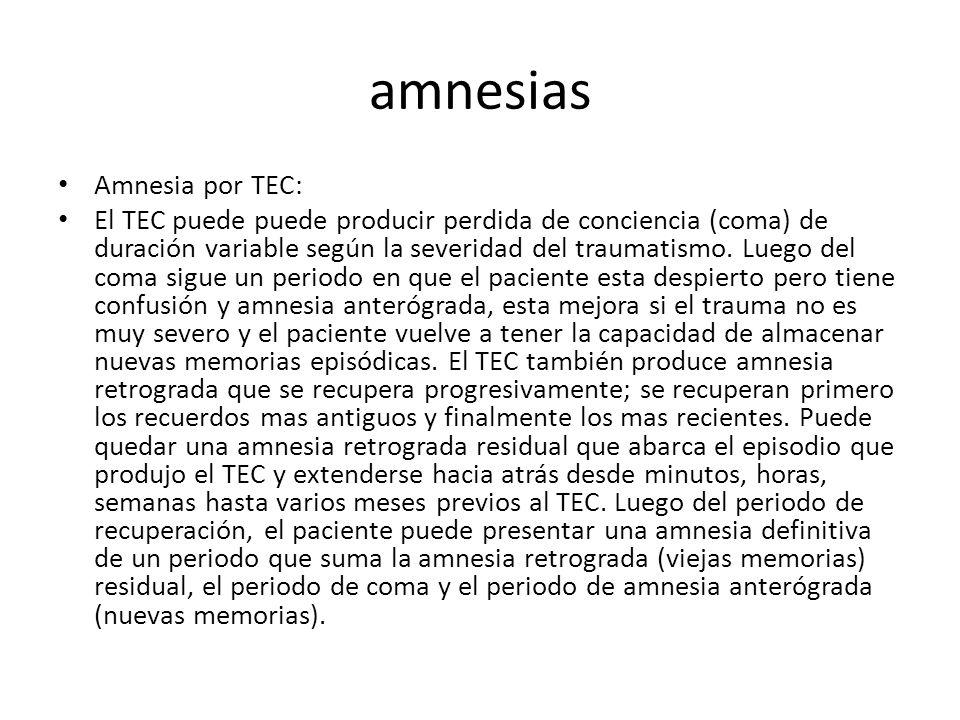 amnesias Amnesia por TEC: El TEC puede puede producir perdida de conciencia (coma) de duración variable según la severidad del traumatismo.