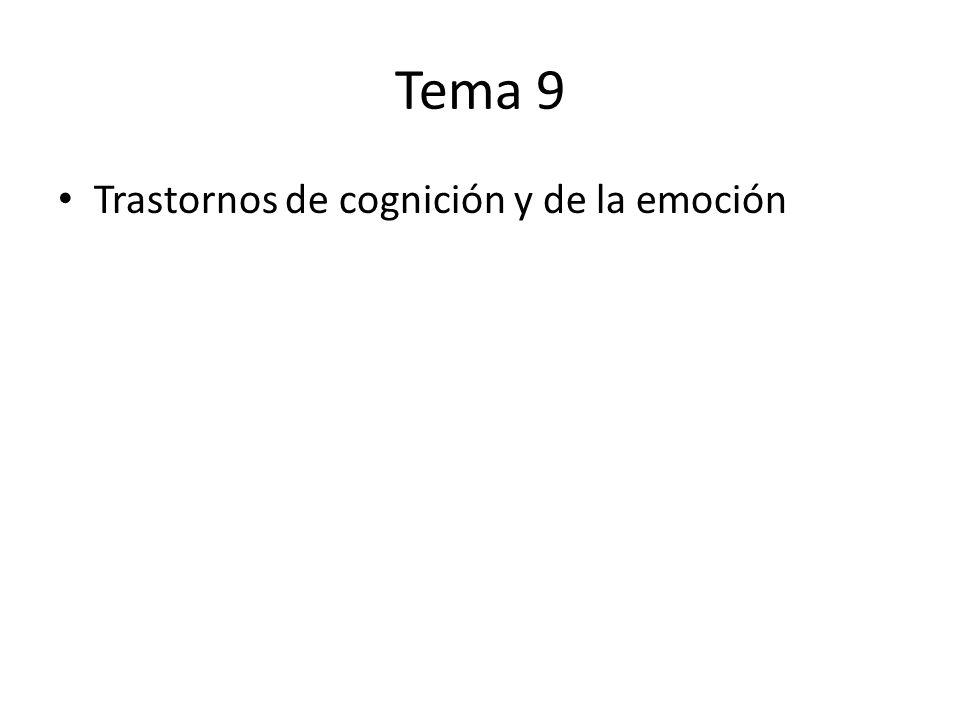 Tema 9 Trastornos de cognición y de la emoción
