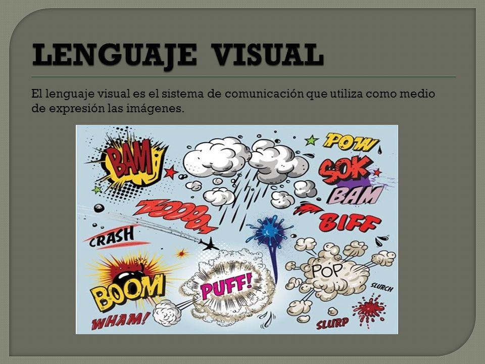 El lenguaje visual es el sistema de comunicación que utiliza como medio de expresión las imágenes.