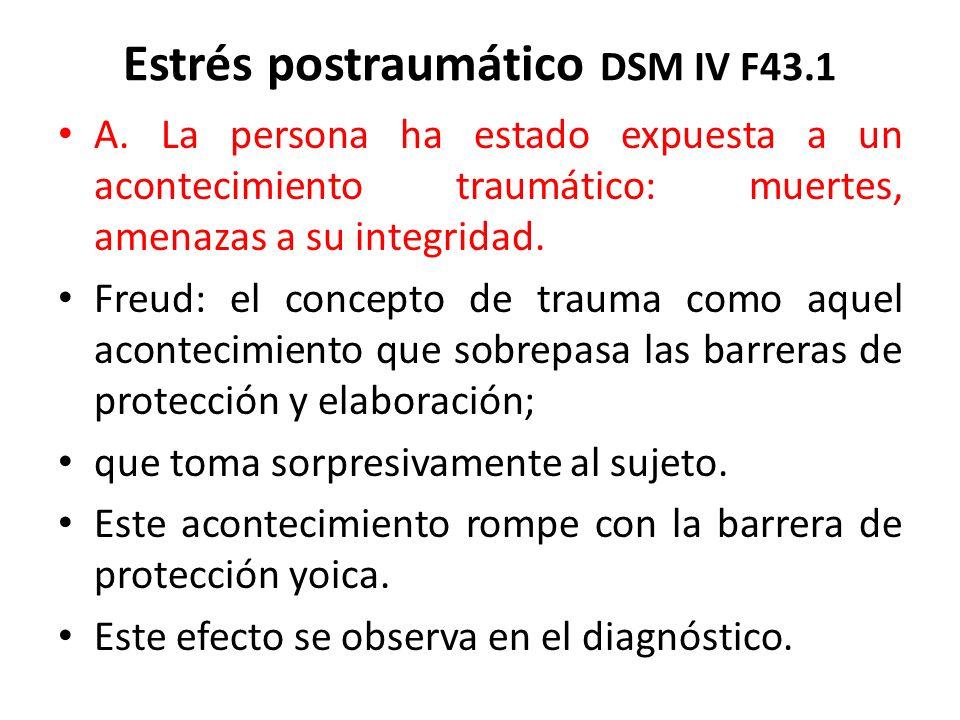 Estrés postraumático DSM IV F43.1 A.