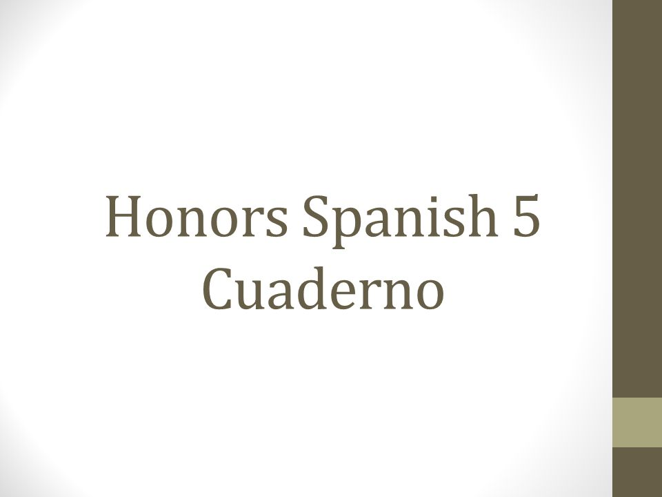 lunes, el 5 de agosto Welcome to Honors Spanish 5.