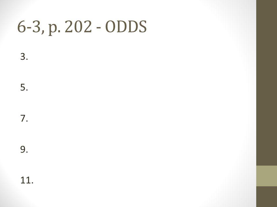 6-3, p. 202 - ODDS 3. 5. 7. 9. 11.