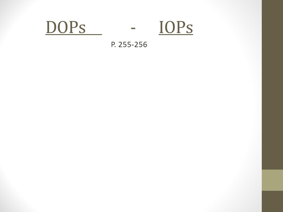 DOPs -IOPs P. 255-256