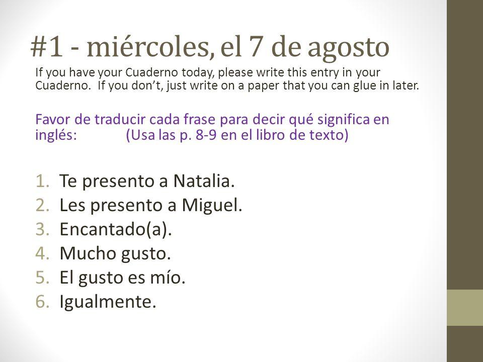 #2 – el 16 de octubre Favor de traducir a español: 1.I washed my hair last night.