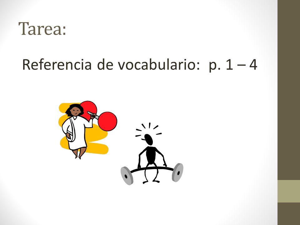 Tarea: Referencia de vocabulario: p. 1 – 4