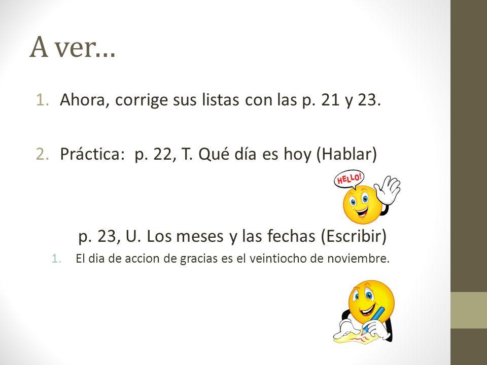 Práctica 1)Now go back to the Diario and rewrite the sentences using Possessive Pronouns 2)P.