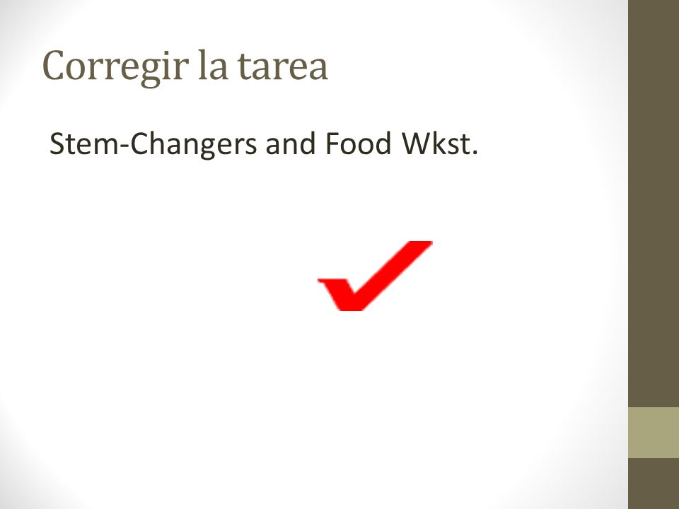 Corregir la tarea Stem-Changers and Food Wkst.
