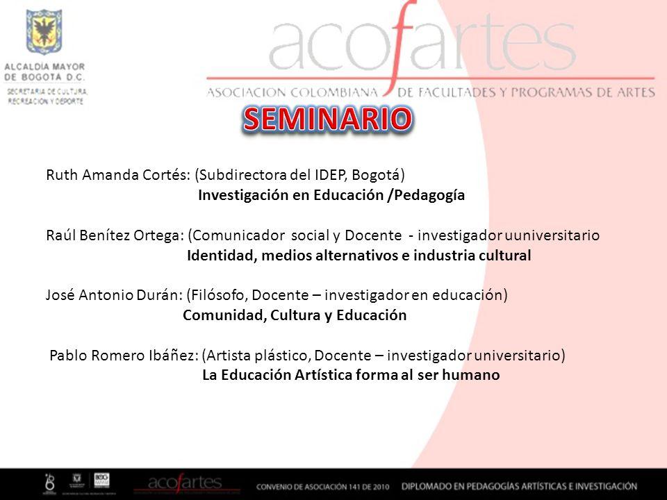 Ruth Amanda Cortés: (Subdirectora del IDEP, Bogotá) Investigación en Educación /Pedagogía Raúl Benítez Ortega: (Comunicador social y Docente - investi