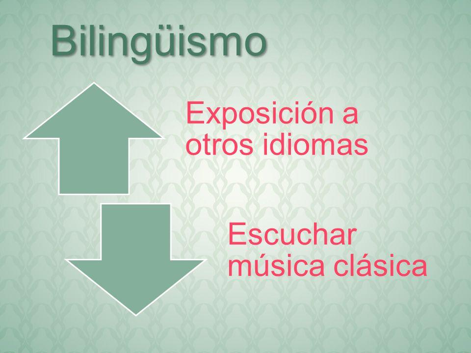 Exposición a otros idiomas Escuchar música clásica Bilingüismo