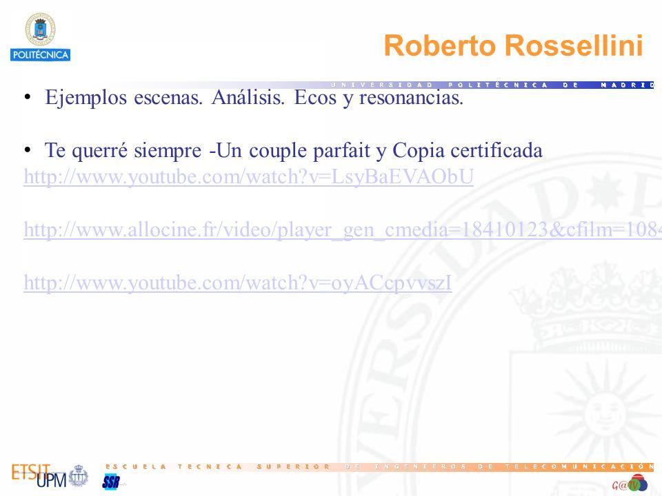Roberto Rossellini Ejemplos escenas. Análisis. Ecos y resonancias. Te querré siempre -Un couple parfait y Copia certificada http://www.youtube.com/wat
