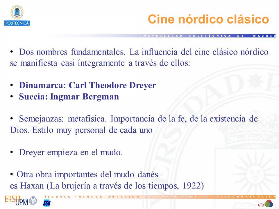 Cine nórdico clásico Dos nombres fundamentales. La influencia del cine clásico nórdico se manifiesta casi íntegramente a través de ellos: Dinamarca: C