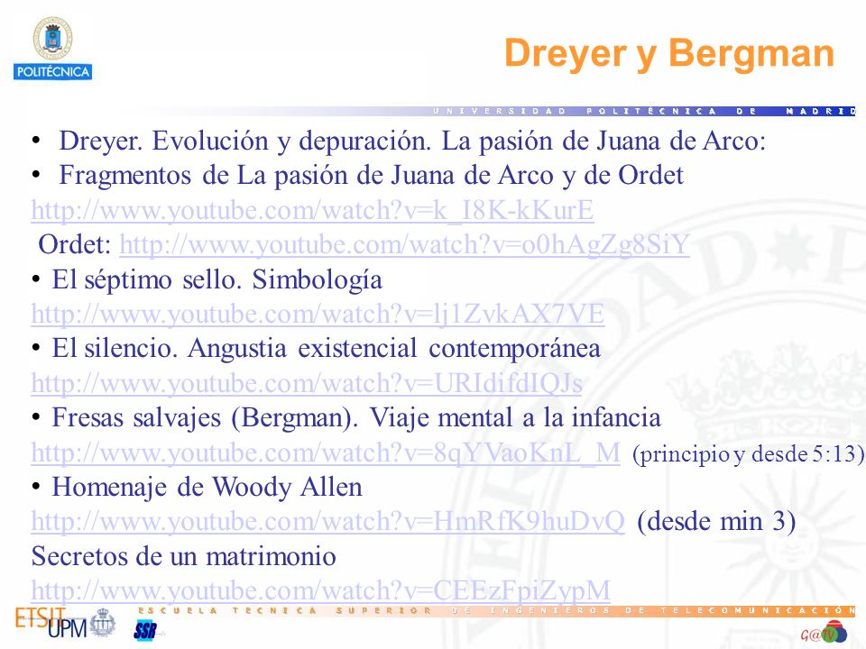 Dreyer y Bergman Dreyer. Evolución y depuración. La pasión de Juana de Arco: Fragmentos de La pasión de Juana de Arco y de Ordet http://www.youtube.co