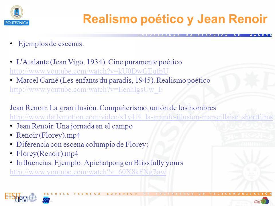 Ejemplos de escenas. L'Atalante (Jean Vigo, 1934). Cine puramente poético http://www.youtube.com/watch?v=kU0DwGEqfpU Marcel Carné (Les enfants du para