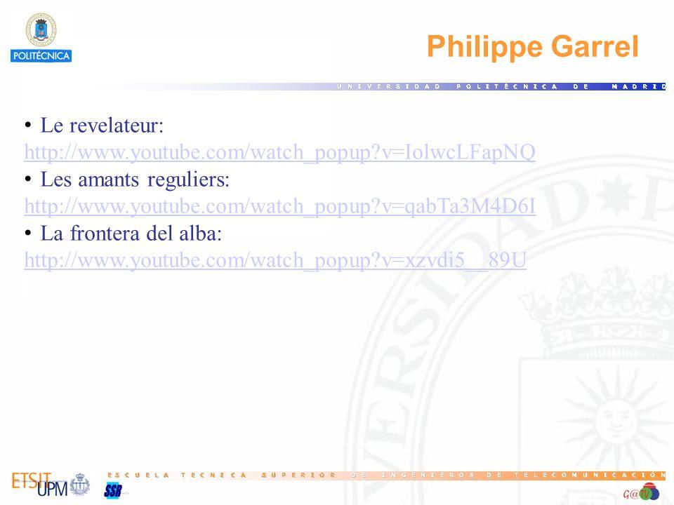Philippe Garrel Le revelateur: http://www.youtube.com/watch_popup?v=IolwcLFapNQ Les amants reguliers: http://www.youtube.com/watch_popup?v=qabTa3M4D6I