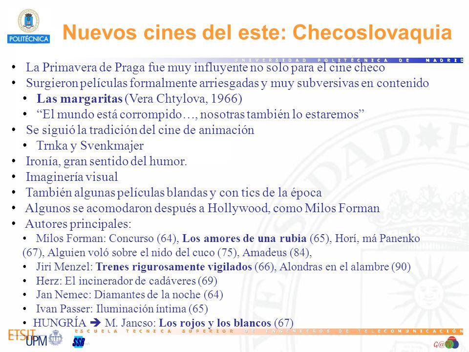Nuevos cines del este: Checoslovaquia La Primavera de Praga fue muy influyente no solo para el cine checo Surgieron películas formalmente arriesgadas