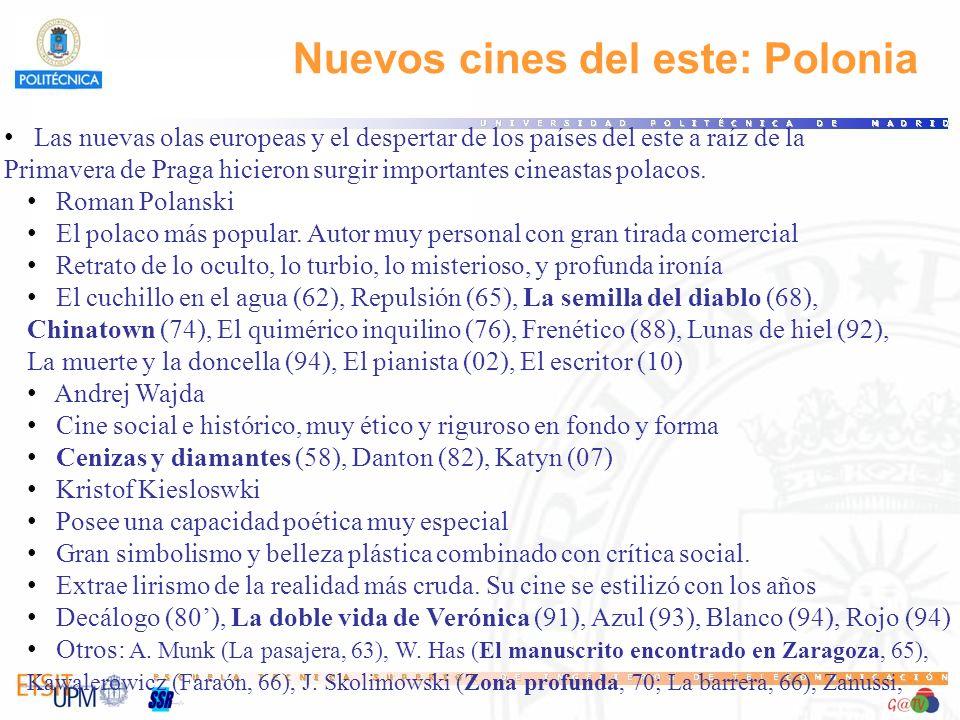 Nuevos cines del este: Polonia Las nuevas olas europeas y el despertar de los países del este a raíz de la Primavera de Praga hicieron surgir importan