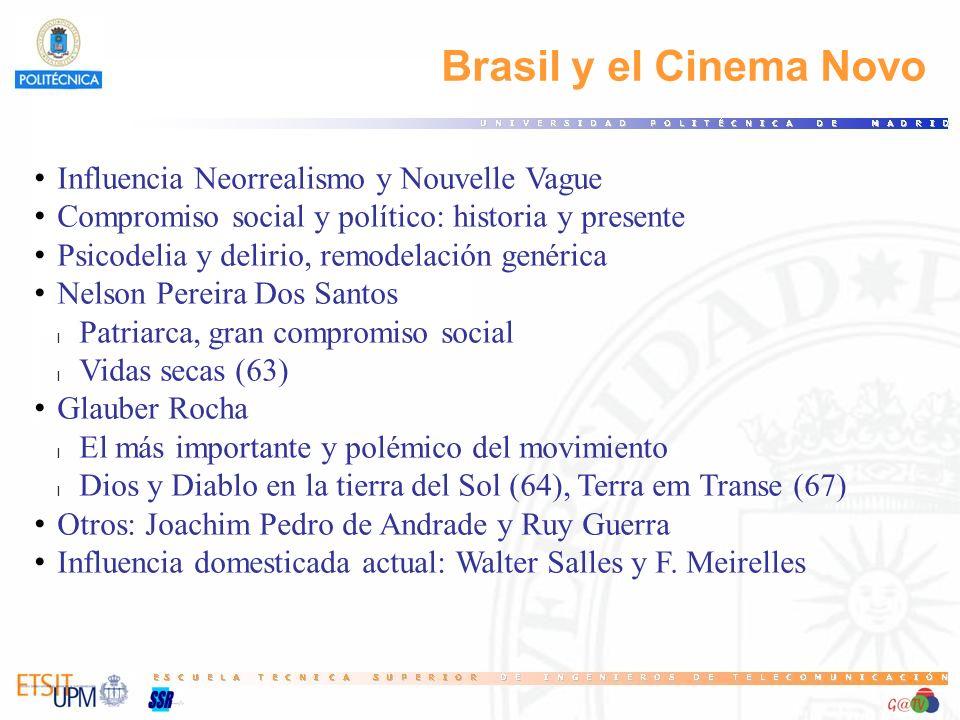 Brasil y el Cinema Novo Influencia Neorrealismo y Nouvelle Vague Compromiso social y político: historia y presente Psicodelia y delirio, remodelación