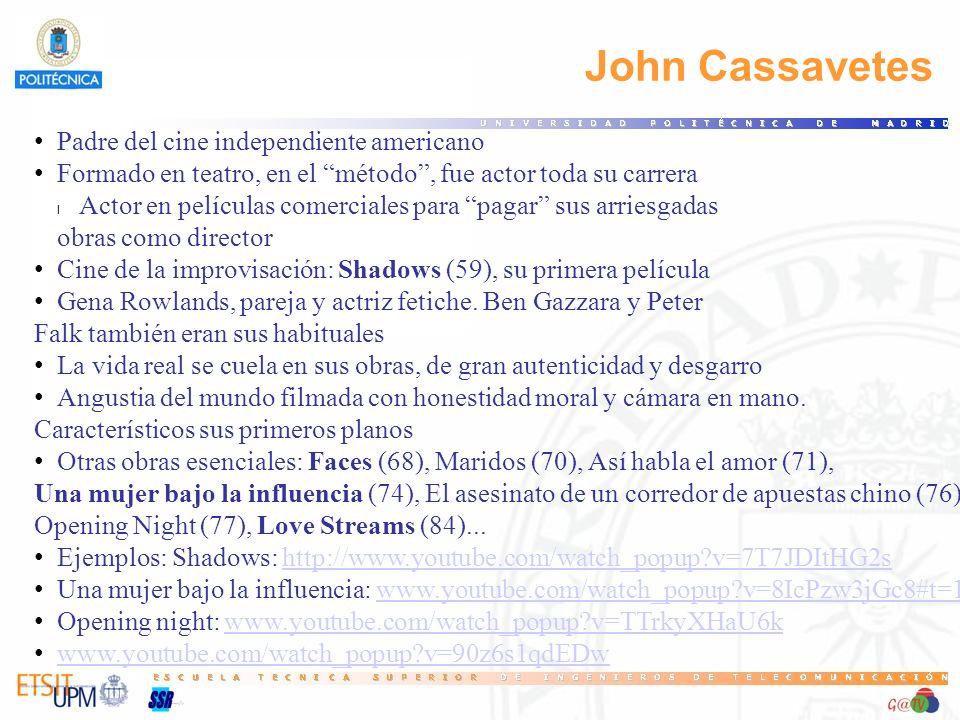 John Cassavetes Padre del cine independiente americano Formado en teatro, en el método, fue actor toda su carrera l Actor en películas comerciales par