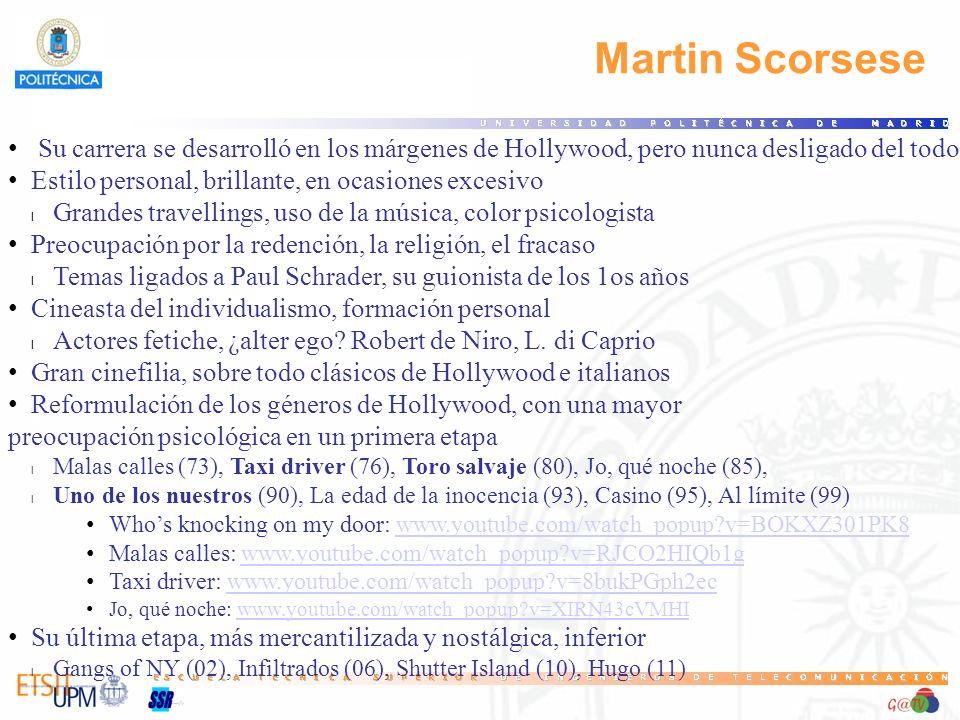 Martin Scorsese Su carrera se desarrolló en los márgenes de Hollywood, pero nunca desligado del todo. Estilo personal, brillante, en ocasiones excesiv