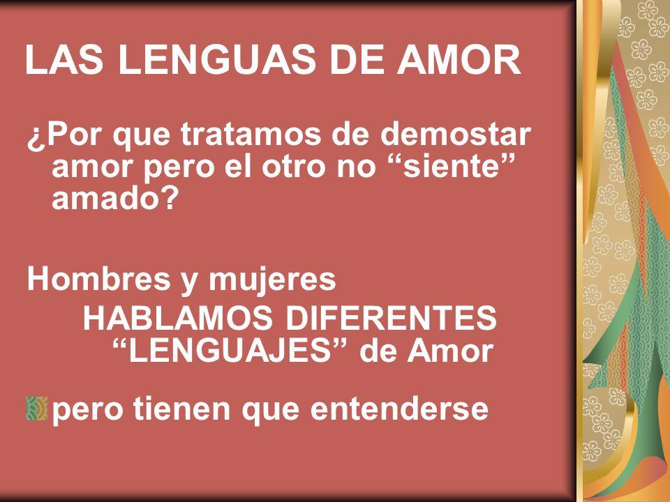 ¿Por que tratamos de demostar amor pero el otro no siente amado? Hombres y mujeres HABLAMOS DIFERENTES LENGUAJES de Amor pero tienen que entenderse LA