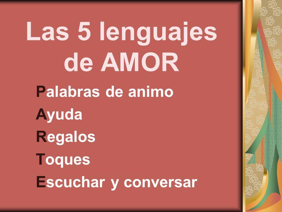 Las 5 lenguajes de AMOR Palabras de animo Ayuda Regalos Toques Escuchar y conversar