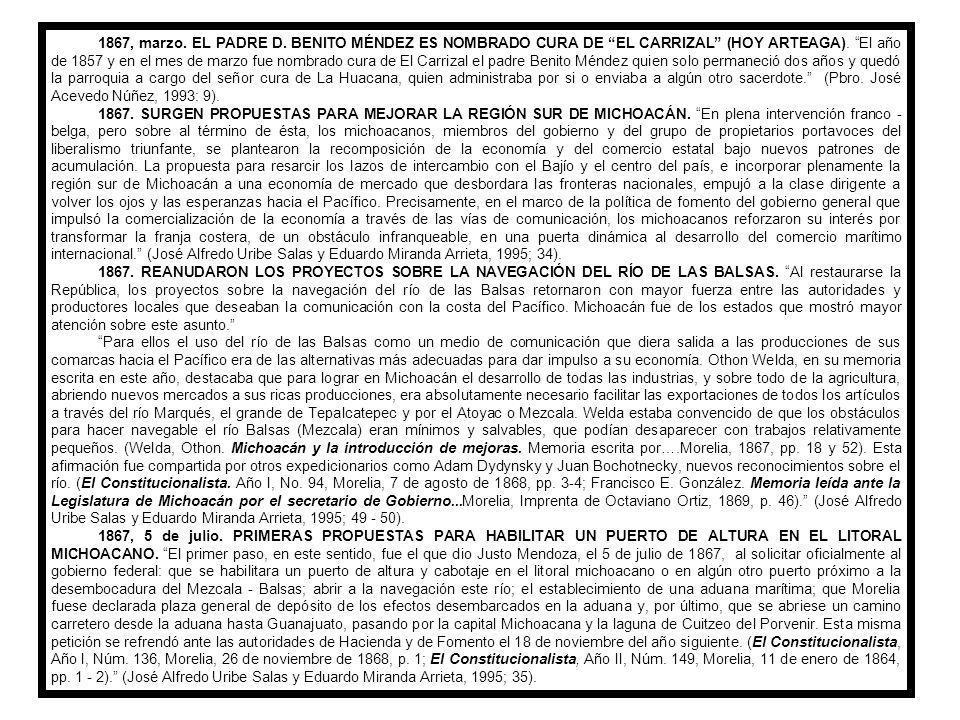 1864, octubre a octubre de 1865.CARLOS SALAZAR ES GOBERNADOR MILITAR DE MICHOACÁN.