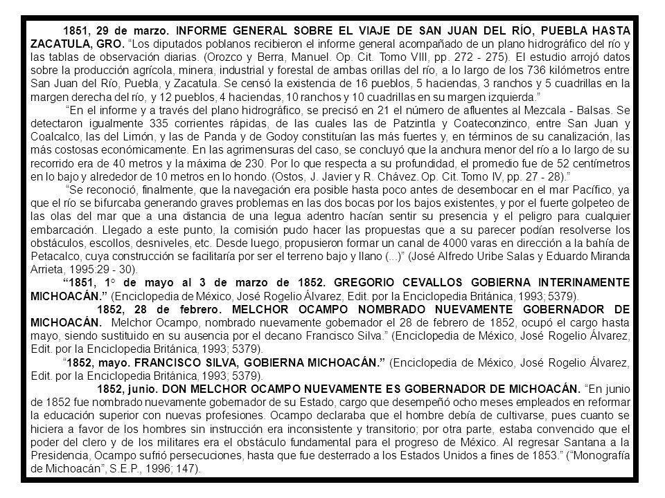 1851, 29 de marzo.INFORME GENERAL SOBRE EL VIAJE DE SAN JUAN DEL RÍO, PUEBLA HASTA ZACATULA, GRO.