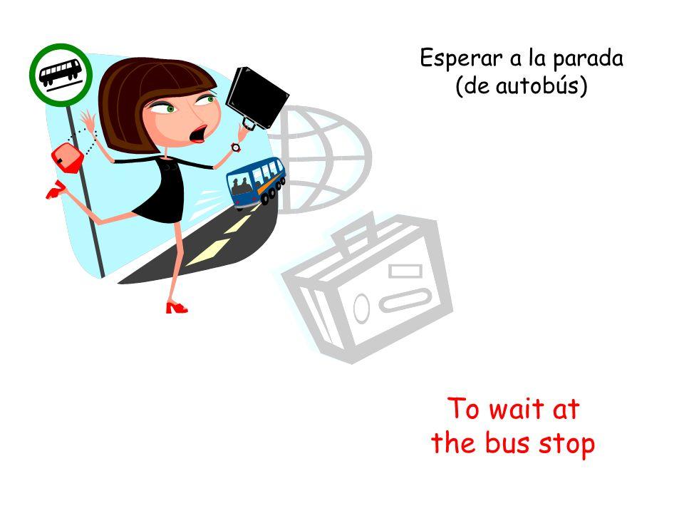 To take public transit Tomar el transporte público