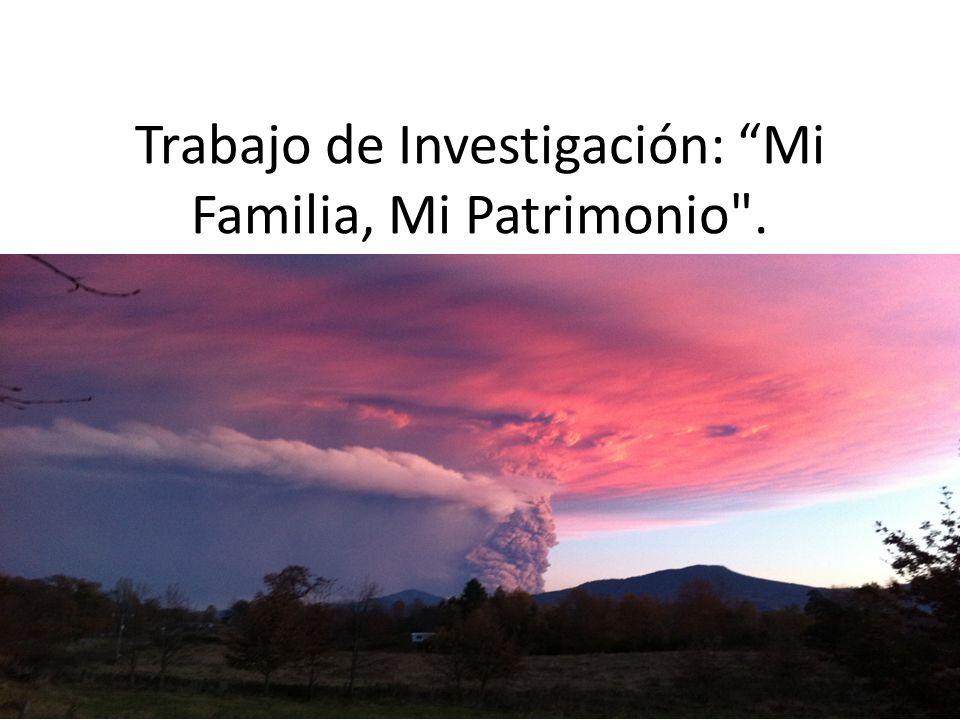 Trabajo de Investigación: Mi Familia, Mi Patrimonio