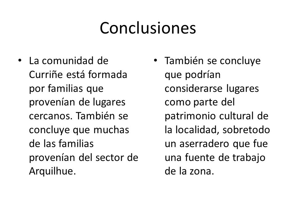Conclusiones La comunidad de Curriñe está formada por familias que provenían de lugares cercanos. También se concluye que muchas de las familias prove