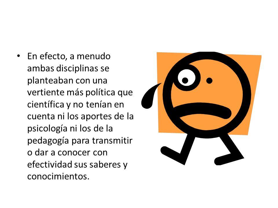 En efecto, a menudo ambas disciplinas se planteaban con una vertiente más política que científica y no tenían en cuenta ni los aportes de la psicologí