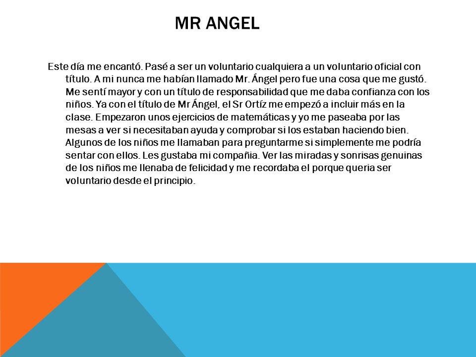 MR ANGEL Este día me encantó.