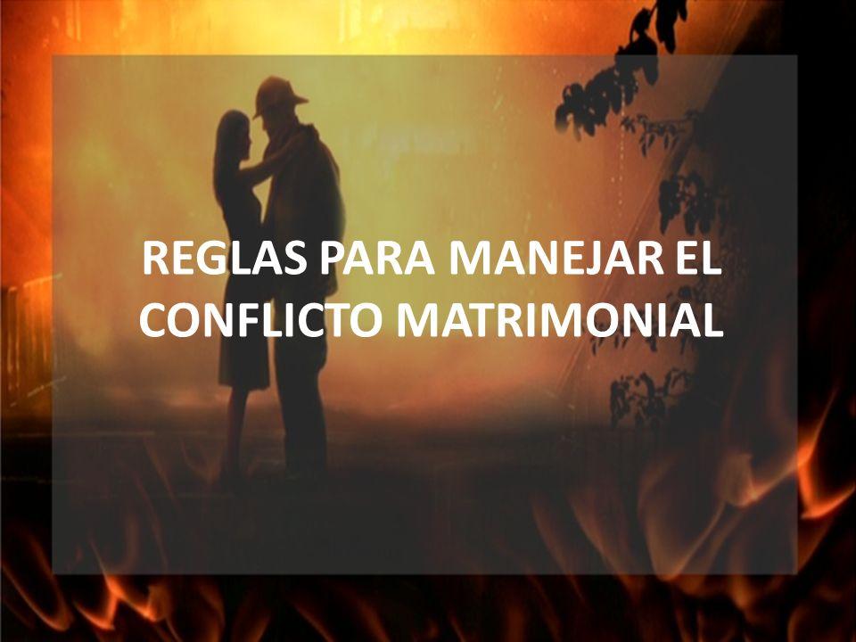 REGLAS PARA MANEJAR EL CONFLICTO MATRIMONIAL