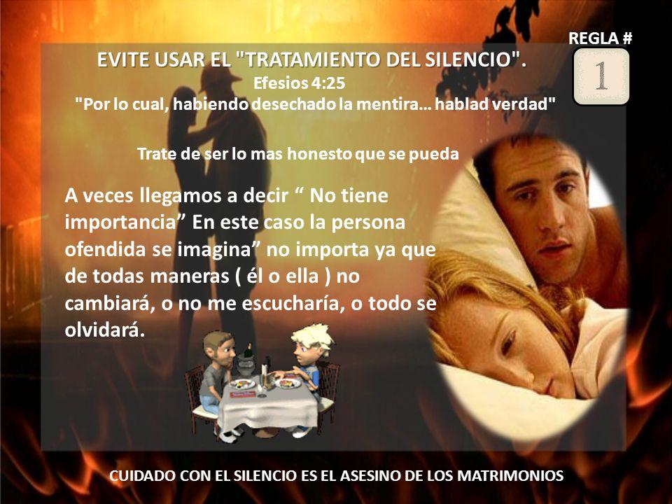 REGLA # EVITE USAR EL TRATAMIENTO DEL SILENCIO .