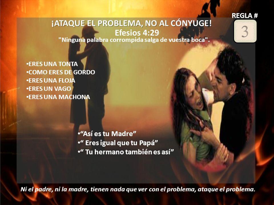 ¡ATAQUE EL PROBLEMA, NO AL CÓNYUGE.