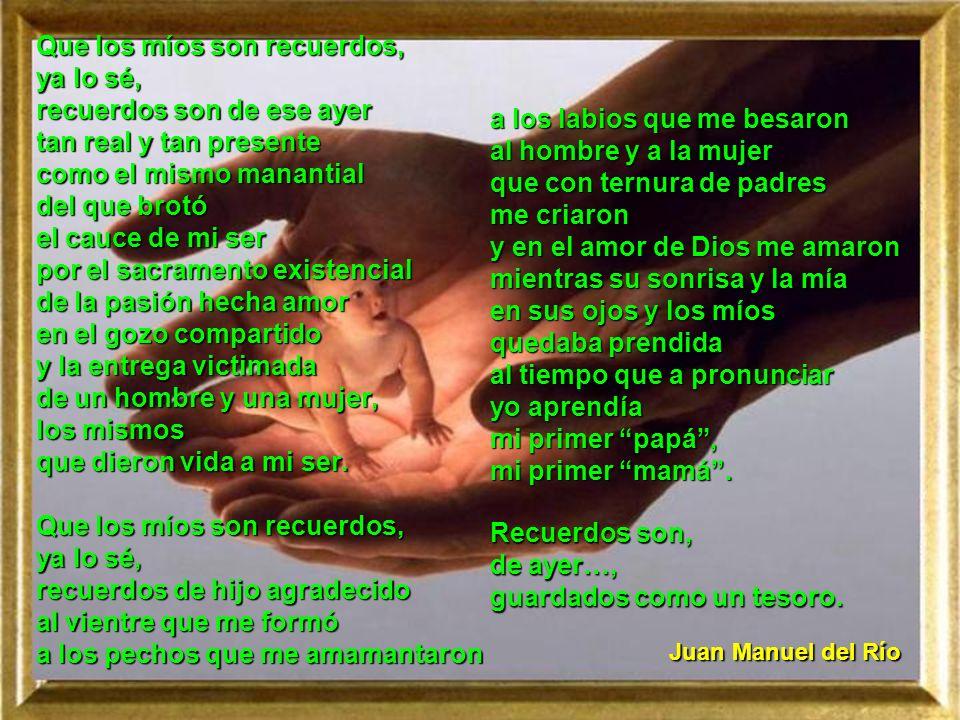 En homenaje a todos los padres y madres que saben respetar la vida de sus hijos