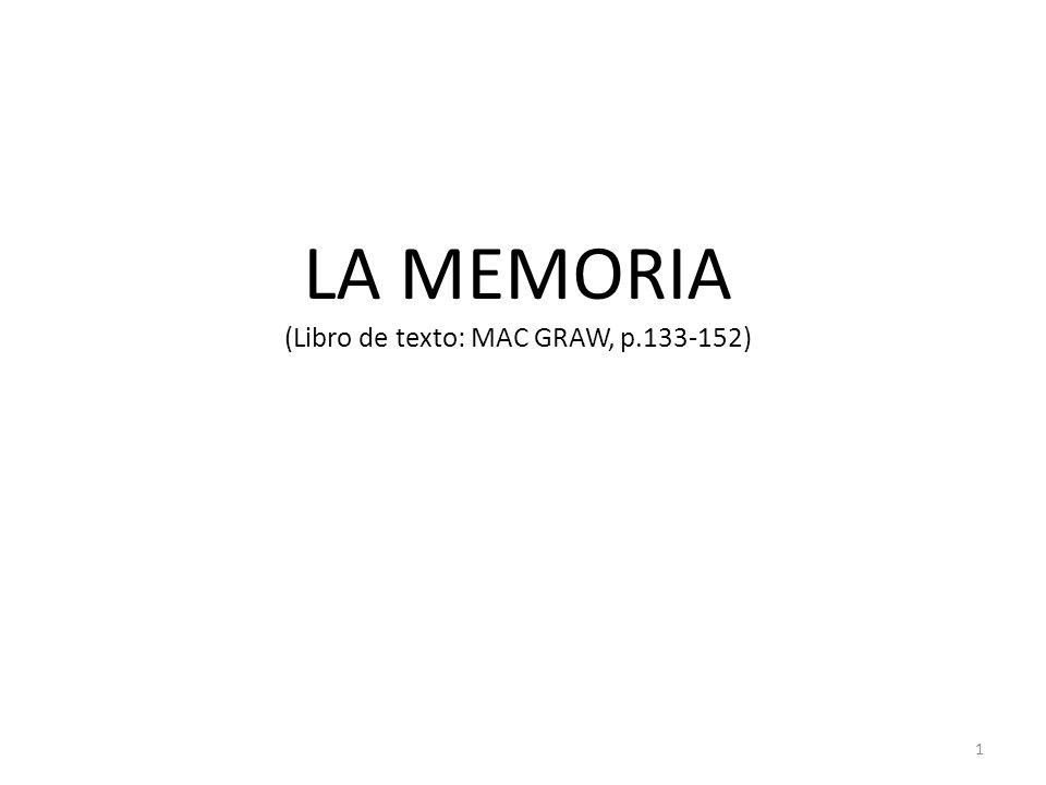 LA MEMORIA (Libro de texto: MAC GRAW, p.133-152) 1
