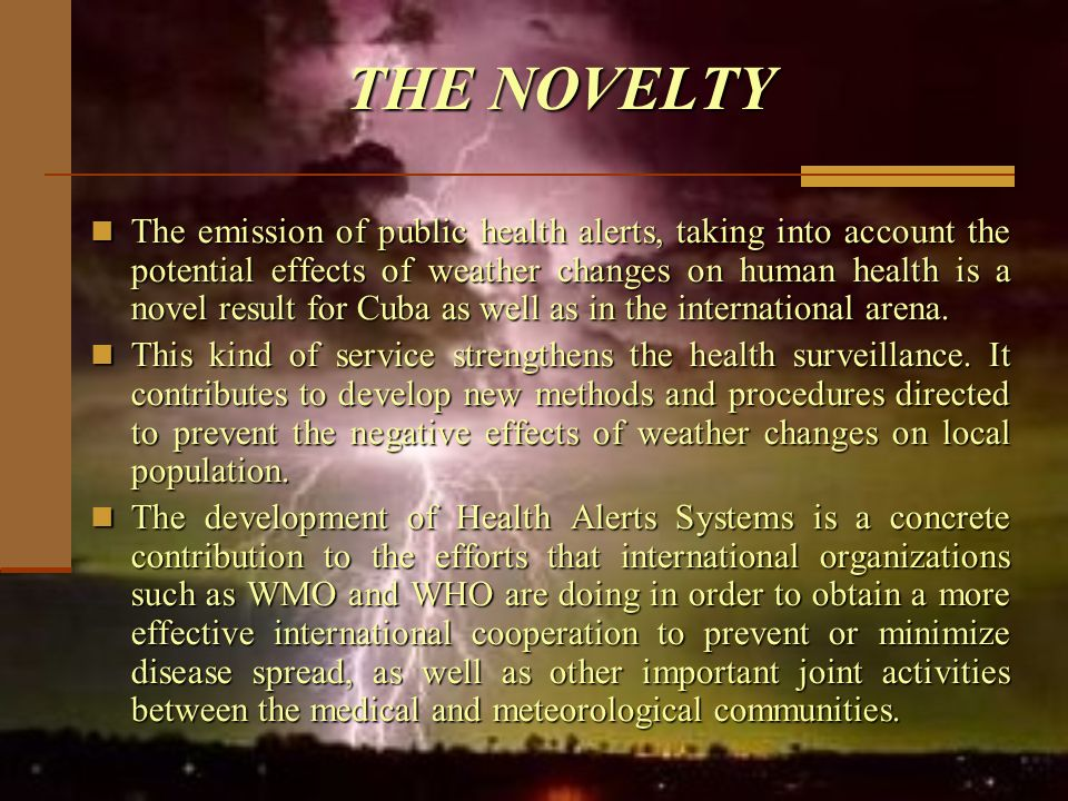 THE NOVELTY The emission of public health alerts, taking into account the potential effects of weather changes on human health is a novel result for C