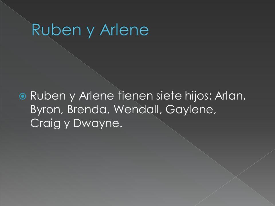 Ruben y Arlene tienen siete hijos: Arlan, Byron, Brenda, Wendall, Gaylene, Craig y Dwayne.